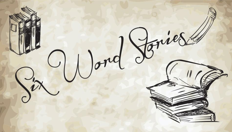 Six+word+stories+revisted